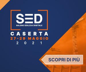 SED: il salone dell'edilizia digitale – A1Expo di Caserta 27-29 maggio 2021